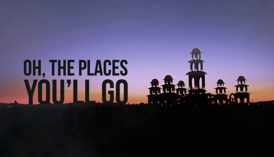Why Do This? Part 2: Oh, The Places You'll Go!
